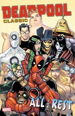 Deadpool Classic Vol. 15: All The Rest - Swierczynski, Duane, and Moore, Stuart, and Layman, John