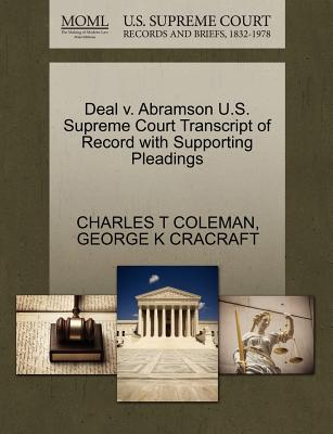 Deal V. Abramson U.S. Supreme Court Transcript of Record with Supporting Pleadings - Coleman, Charles T, and Cracraft, George K