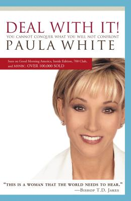 Deal with It!: You Cannot Conquer What You Will Not Confront - White, Paula
