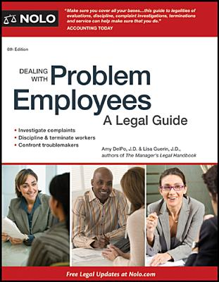 Dealing with Problem Employees: A Legal Guide - DelPo, Amy, J.D., and Guerin, Lisa, J.D.