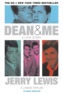 Dean and Me: A Love Story - Lewis, Jerry, and Kaplan, James