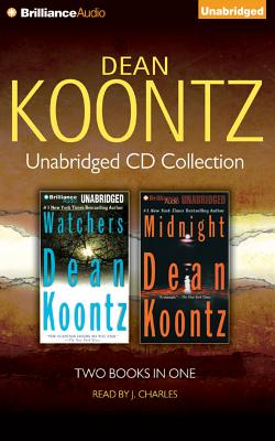 Dean Koontz Unabridged CD Collection: Watchers, Midnight - Koontz, Dean R, and Charles, J (Read by)