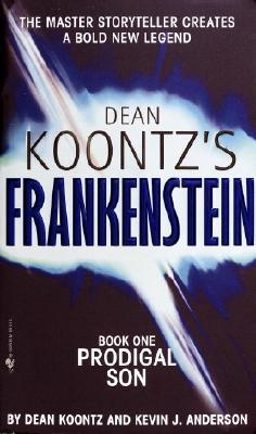 Dean Koontz's Frankenstein: Prodigal Son Book one: Prodigal Son: Book One - Koontz, Dean, and Anderson, Kevin J.