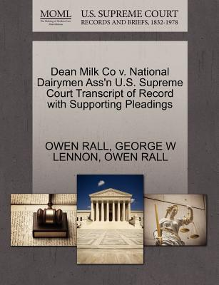 Dean Milk Co V. National Dairymen Ass'n U.S. Supreme Court Transcript of Record with Supporting Pleadings - Rall, Owen, and Lennon, George W