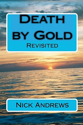 Death by Gold - Andrews, MR Nick