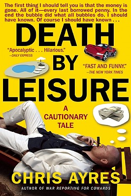 Death by Leisure: A Cautionary Tale - Ayres, Chris