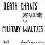 Death Chants, Breakdowns & Military Waltzes