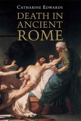 Death in Ancient Rome - Edwards, Catharine