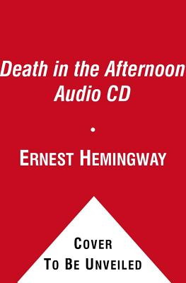 Death in the Afternoon - Hemingway, Ernest, and Gaines, Boyd (Read by)
