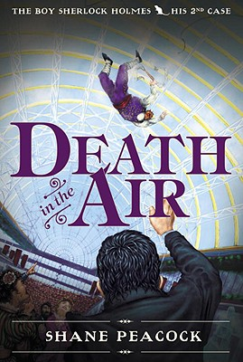 Death In The Air: The Boy Sherlock Holmes, His Second Case - Peacock, Shane