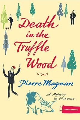 Death in the Truffle Wood - Magnan, Pierre
