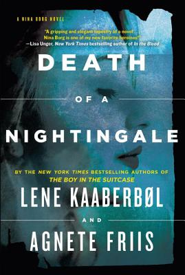 Death of a Nightingale - Kaaberbol, Lene, and Friis, Agnete, and Dyssegaard, Elisabeth (Translated by)