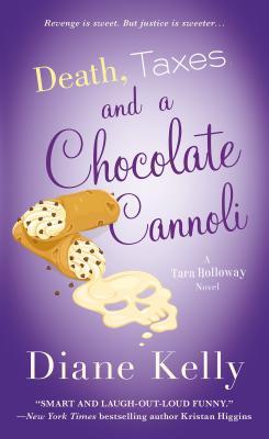 Death, Taxes, and a Chocolate Cannoli - Kelly, Diane