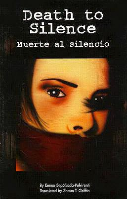 Death to Silence/Muerte Al Silencio - Sepulveda-Pulvirenti, Emma, and Griffin, Shaun T (Translated by)