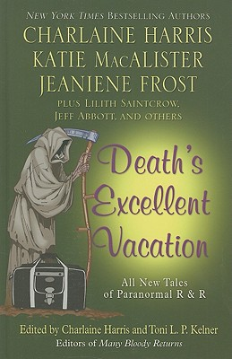 Death's Excellent Vacation - Harris, Charlaine (Editor), and Kelner, Toni L. P. (Editor)
