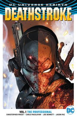 Deathstroke Vol. 1: The Professional (Rebirth) - Priest, Christopher