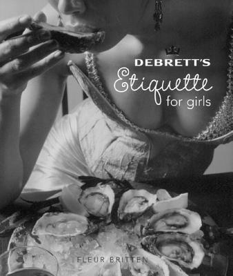 Debrett's Etiquette for Girls - Britten, Fleur