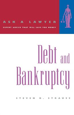 Debt and Bankruptcy - Strauss, Steven D