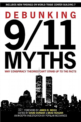Debunking 9/11 Myths: Why Conspiracy Theories Can't Stand Up to the Facts - Dunbar, David (Editor)