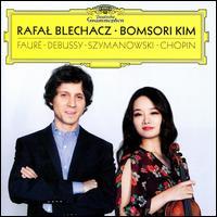 Debussy, Fauré, Szymanowski, Chopin - Bomsori Kim (violin); Rafal Blechacz (piano)