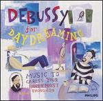 Debussy for Daydreaming: Music to Caress Your Innermost Thoughts - Various Artists