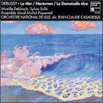 Debussy: La Mer; Nocturnes; La Damaiselle élue