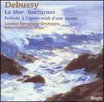 Debussy: La Mer; Nocturnes; Prélude à l'après-midi d'une faune