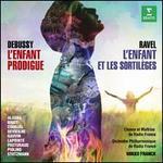 Debussy: L'Enfant Prodigue; Ravel: L'Enfant et les Sortilèges