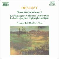 Debussy: Piano Works, Vol. 2 - Fran�ois-Jo�l Thiollier (piano)