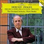Debussy: Pr�lude a l'apres-midi d'un faune; Images; Printemps