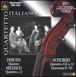 Debussy: Quartetto; Milhaud: Quartetto n. 12; Schubert: Quartet