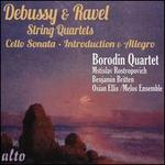 Debussy & Ravel: String Quartets; Cello Sonata; Introduction & Allegro