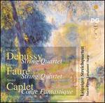 Debussy: String Quartet; Fauré: String Quartet; Caplet: Conte Fantastique