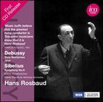 Debussy: Trios Nocturnes; Jeux; Sibelius: Symphony No. 6