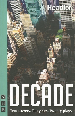 Decade: Twenty New Plays About 9/11 and Its Legacy - Adamson, Samuel