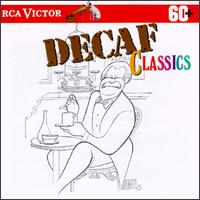 Decaf Classics - James Galway (flute); Julian Bream (guitar); Lucerne Festival Strings; Strings of the Boston Symphony Orchestra (strings)