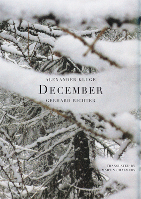 December - Kluge, Alexander, and Richter, Gerhard, and Chalmers, Martin (Translated by)
