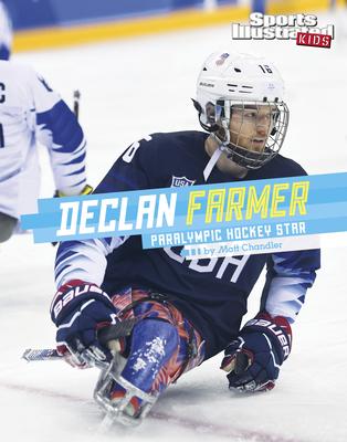 Declan Farmer: Paralympic Hockey Star - Chandler, Matt