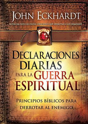 Declaraciones Diarias Para La Guerra Espiritual - Eckhardt, John