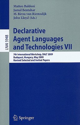 Declarative Agent Languages and Technologies VII - Baldoni, Matteo (Editor), and Bentahar, Jamal (Editor), and van Riemsdijk, M Birna (Editor)