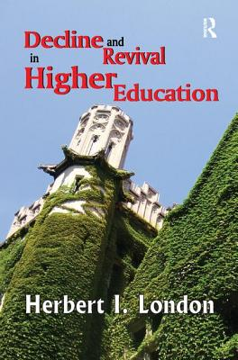 Decline and Revival in Higher Education - London, Herbert I.