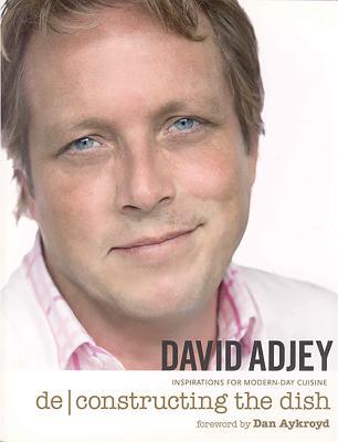 Deconstructing the Dish: Inspirations for Modern-Day Cuisine - Adjey, David
