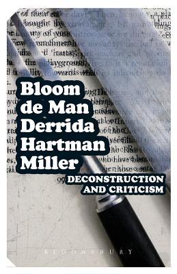 Deconstruction and Criticism - Bloom, Harold, Prof., and Man, Paul de, and Derrida, Jacques