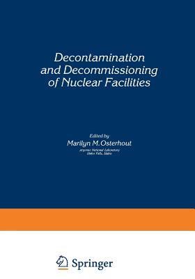 Decontamination and Decommissioning of Nuclear Facilities - Osterhout, Marilyn M (Editor)