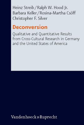 Deconversion: Qualitative and Quantitative Results from Cross-Cultural Research in Germany and the United States of America - Csoff, Rosina-Martha, and Hood, Ralph W, and Keller, Barbara