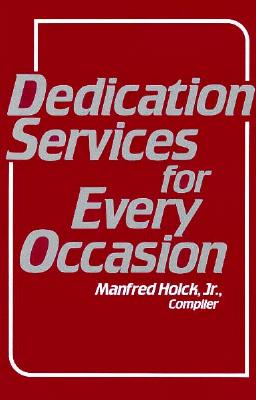 Dedication Services for Every Occasion - Holck, Manfred