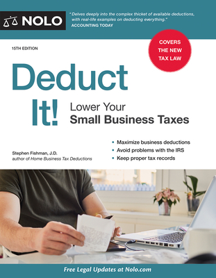 Deduct It!: Lower Your Small Business Taxes - Fishman, Stephen