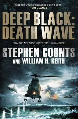 Deep Black: Death Wave - Coonts, Stephen, and Keith, William H.