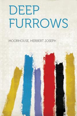 Deep Furrows - Joseph, Moorhouse Herbert (Creator)