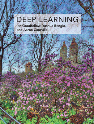 Deep Learning - Goodfellow, Ian, and Bengio, Yoshua, and Courville, Aaron